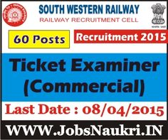 South Western Railway Hubli Recruitment 2015 : Ticket Examiner (Commercial) – 60 Posts  Last Date : 08/04/2015  http://jobsnaukri.in/south-western-railway-hubli-recruitment-2015-ticket-examiner-commercial-60-posts/
