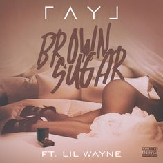 "Ray J ""Brown Sugar"" ft. Lil Wayne…Watch It Now!! (Clean & Dirty MP3) #newmusic"