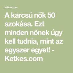 A karcsú nők 50 szokása. Ezt minden nőnek úgy kell tudnia, mint az egyszer egyet! - Ketkes.com Gymnastics, Behavior, Healthy Living, Weight Loss, Math Equations, Behance, Healthy Life, Loosing Weight, Physical Exercise