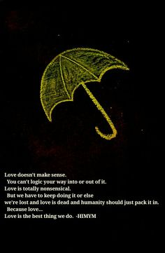 """Because love is the best thing we do"" #HIMYM#yellowumbrella"