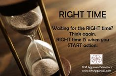Winners: Are you waiting for the RIGHT time?