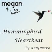 """Our cover of """"Hummingbird Heartbeat"""" by Katy Perry  http://bit.ly/hummingbirdheartbeat_itunes"""