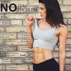 No Gym Week of Workouts http://www.dailyhiit.com/hiit-blog/hiit-workout/at-home-workouts/7-day-gym-problem-workout/