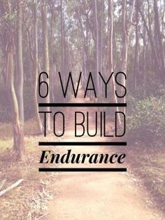 6 ways to build endurance and increase mileage