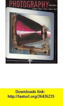 Photography (9780131896093) Barbara London, John Upton, Jim Stone, Kenneth Kobr�, Betsy Brill , ISBN-10: 0131896091  , ISBN-13: 978-0131896093 , ASIN: B002LXAYP0 , tutorials , pdf , ebook , torrent , downloads , rapidshare , filesonic , hotfile , megaupload , fileserve