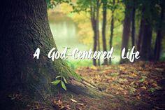A God-Centered Life (growing4life.net)