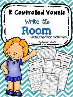 R Controlled Vowels Write the Room with 3 Extension Activities Multiple skills used such as phonemic awareness, spelling and context clues.