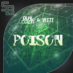 Dual Color & Vlezz - Poison (Original Mix) - http://dirtydutchhouse.com/album/dual-color-vlezz-poison-original-mix/