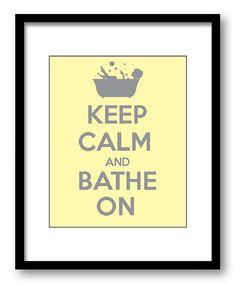 Keep Calm and Bathe On Yellow Grey Gray Art Print Wall Decor Bathroom Bedroom Stay Calm