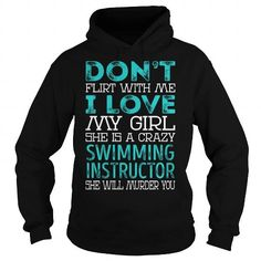 Don't Flirt With Me My Girl is a Crazy Swimming Instructor She will Murder YOU Job Title Shirts