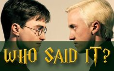 Can You Tell The Difference Between Draco And Harry Quotes? I got 9 out of 13
