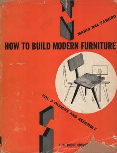 how to build modern furniture vol 2 by Mario Dal Fabbro. 1952. hippli books: Photo