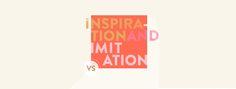 Inspiration vs. Imitation - the freelancing friend