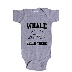 Whale Hello There Whales Ocean Animal Animals Greeting Mammals Mammal Pun Puns Play On Words Funny SGAL2 Baby Onesie / Tee