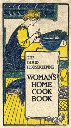The Good Housekeeping Woman's Home Cook Book Arranged By Isabel Gordon Curtis. Chicago: Reilly & Britton, ca. Retro Recipes, Old Recipes, Cookbook Recipes, Vintage Recipes, Recipies, Kids Cookbook, Cookbook Ideas, Light Recipes, Vintage Cookbooks