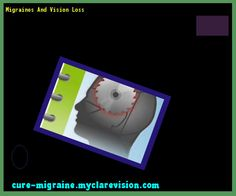 Migraines And Vision Loss 203457 - Cure Migraine
