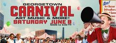 The Georgetown Carnival is coming to town. Art, Music and so much more! Saturday, June 8, 2013.