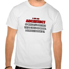 Funny Architect  Doubt It T Shirt, Hoodie Sweatshirt