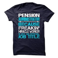 Pension Administrator T-Shirt Hoodie Sweatshirts uuo. Check price ==► http://graphictshirts.xyz/?p=84604