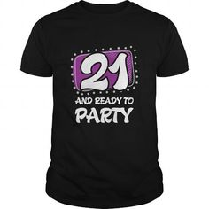 21 birthday-21 And Ready To Party  T-shirt