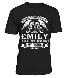 "# EMILY - Blood Name Shirts .    Strength Courage Wisdom EMILY Blood Runs Through My Veins Name ShirtsSpecial Offer, not available anywhere else!Available in a variety of styles and colorsBuy yours now before it is too late! Secured payment via Visa / Mastercard / Amex / PayPal / iDeal How to place an order  Choose the model from the drop-down menu Click on ""Buy it now"" Choose the size and the quantity Add your delivery address and bank details And that's it!"