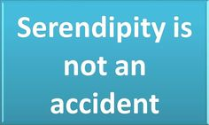 serendipity-is-not-an-accident.jpg 1,000×600 pixels