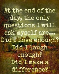 Did I make a difference in the life of a living breathing sentient being! Life Quotes Love, Great Quotes, Quotes To Live By, Me Quotes, Motivational Quotes, Inspirational Quotes, Famous Quotes, Quote Life, Night Quotes