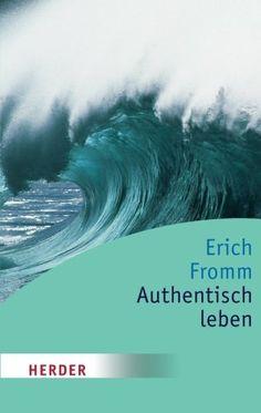 Authentisch leben (HERDER spektrum): Amazon.de: Erich Fromm: Bücher
