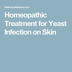 Homeopathic Treatment for Yeast Infection on Skin