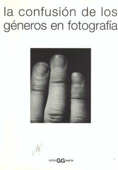 La confusión de los géneros en fotografía / Valérie Picaudé, Philippe Arbaïzar (eds.) ; traducción de Cristina Zelich
