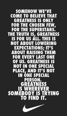 nike's definition of greatness..putting this on my wall for sure