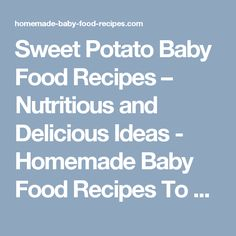 Baby food with homemade stock and broth make baby food with sweet potato baby food recipes nutritious and delicious ideas homemade baby food recipes to forumfinder Images