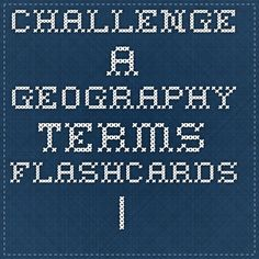 Challenge A geography terms flashcards | Quizlet