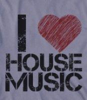 """I LOVE HOUSE MUSIC"""