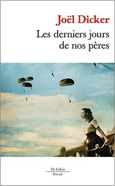 Buy Les Derniers Jours de nos pères by Joël Dicker and Read this Book on Kobo's Free Apps. Discover Kobo's Vast Collection of Ebooks and Audiobooks Today - Over 4 Million Titles! Winston Churchill, Free Reading, Reading Lists, Books To Read, My Books, Service Secret, Kindle, Believe, Electronic