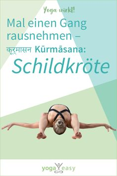Die Schildkröte (Kurmasana) gehört zu den schwierigsten Asanas/Yoga-Haltungen.