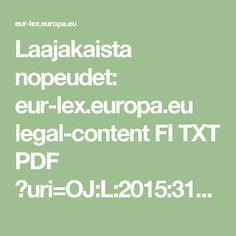 Laajakaista nopeudet: eur-lex.europa.eu legal-content FI TXT PDF ?uri=OJ:L:2015:310:FULL&from=FI Pdf, Math Equations, Content, Europe