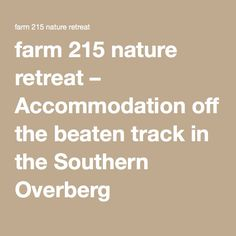 farm 215 nature retreat – Accommodation off the beaten track in the Southern Overberg