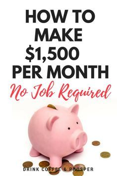 How to Make $1,500/month Without a Job   make money online   make money on the internet   work from home   make money from home   drinkcoffeeandprosper.com