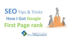 Get on the first page of the google, Increase Search engine ranking, SEO tips, SEO trics