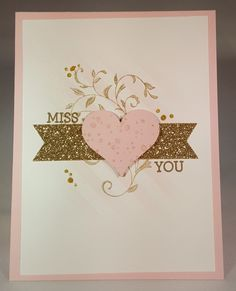 Stampin Up- Miss You  - Timeless Textures - First Sight - Crazy About You