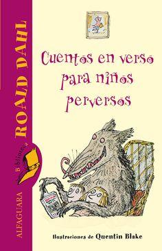 """""""Cuentos en verso para niños perversos"""" de Roald Dahl , ilustraciones de Quentin Blake"""