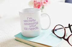 I'm secretly assessing your oil needs mug doTERRA essential oil consultant team gift
