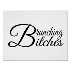 Brunching Bitches Poster