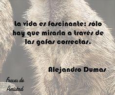 Frases filosoficas de la vida de Alejandro Dumas