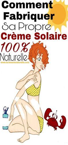 Comment fabriquer sa propre crème solaire 100% naturelle #crème #solaire