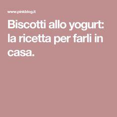 Biscotti allo yogurt: la ricetta per farli in casa.