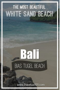 Bias Tugel Beach: How to Discover the Most Beautiful Beach in Bali - Vietnam Travel, Asia Travel, Solo Travel, Travel Plane, Beach Trip, Vacation Trips, White Sand Beach Bali, Bali Travel Guide, Travel Tips