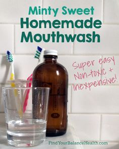 Minty Sweet Homemade Mouthwash (Easy, cheap + non-toxic) #DIY