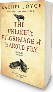 Rachel Joyce | The unlikely pilgrimage of harold fry. (June 2015)
